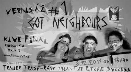 GOT NEIGHBOURS – VERNISÁŽ #01
